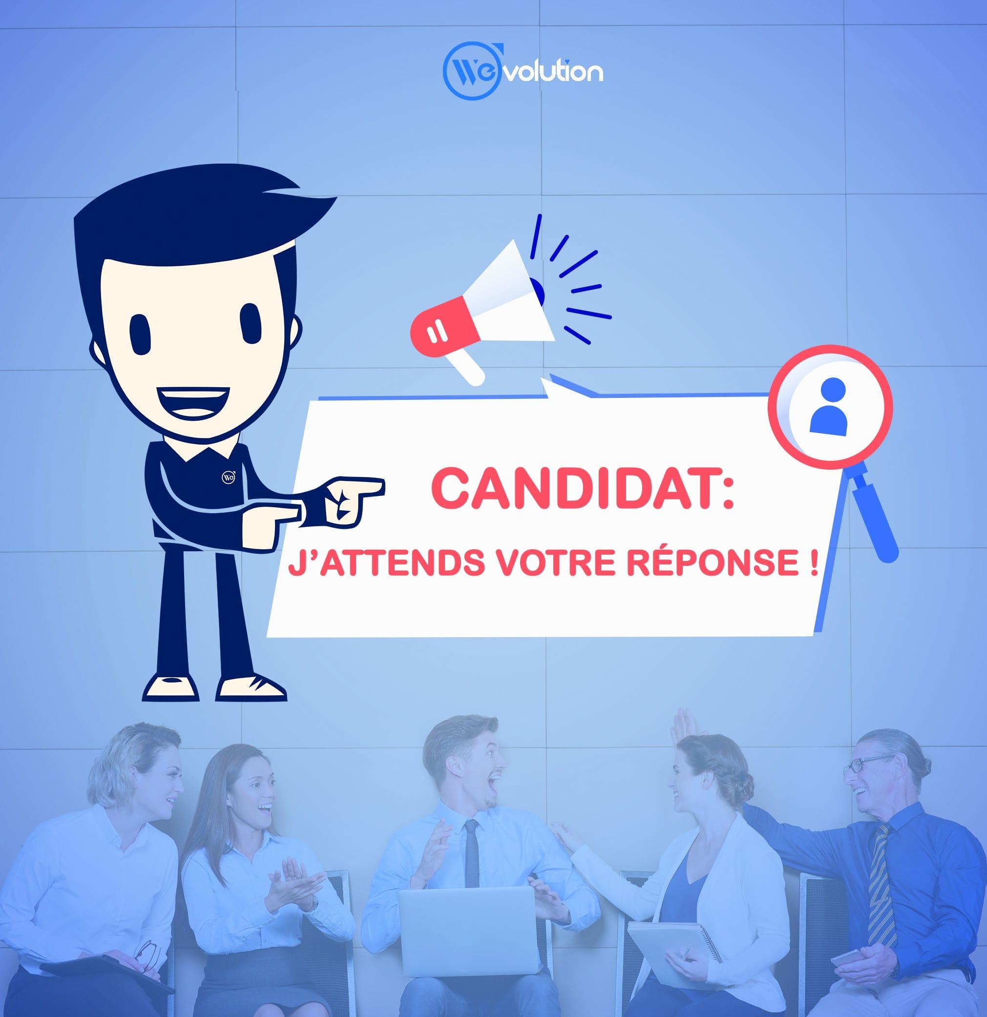 Candidat : j'attends votre réponse !!!