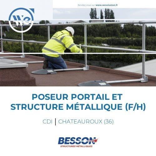 POSEUR PORTAIL & STRUCTURE METALLIQUE (F/H)
