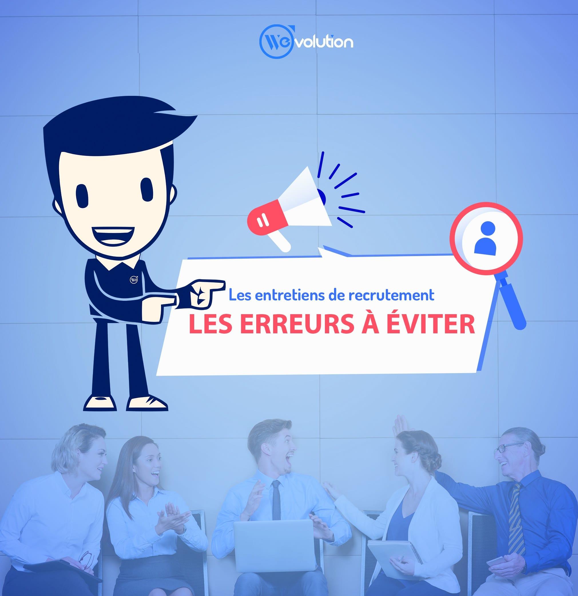 Les entretiens de recrutement – Les erreurs à éviter en entretien d'embauche !!!